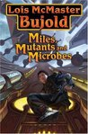 Miles, Mutants, and Microbes by Lois McMaster Bujold