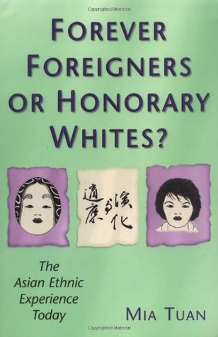 Forever Foreigners or Honorary Whites? by Mia Tuan