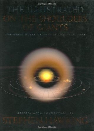 The Illustrated On The Shoulders of Giants by Stephen Hawking