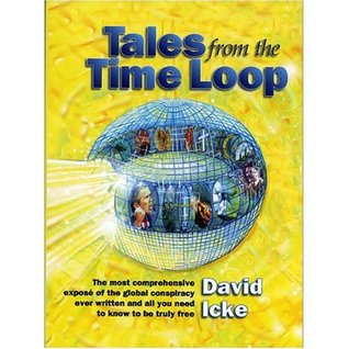 Tales from the Time Loop by David Icke