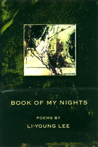Book of My Nights by Li-Young Lee