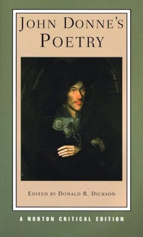 donnes poetry Poet of god's love  indeed, from the death of his father to his own, john donne  witnessed much affliction the black plague was repeatedly sweeping through.