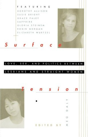 Surface Tension: Love, Sex, and Politics Between Lesbians and Straight Women