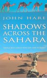 Shadows Across the Sahara: Travels with Camels from Lake Chad to Tripoli