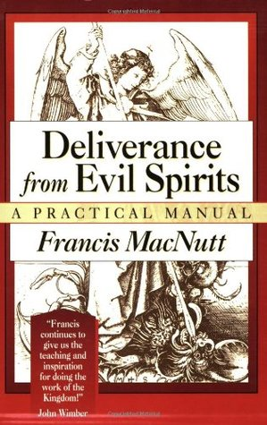 Deliverance from Evil Spirits by Francis S. MacNutt