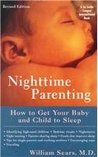 Nighttime Parenting (Revised): How to Get Your Baby and Child to Sleep