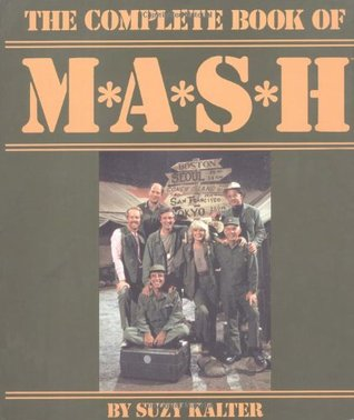 The Complete Book of M*A*S*H by Suzy Kalter