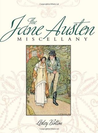 The Jane Austen Miscellany by Lesley Bolton