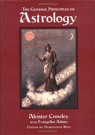 The General Principles of Astrology by Aleister Crowley