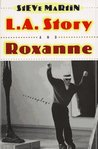 L.A. Story and Roxanne: Screenplays