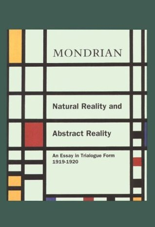 Natural Reality and Abstract Reality: An Essay in Trailogue Form (1919-1920)