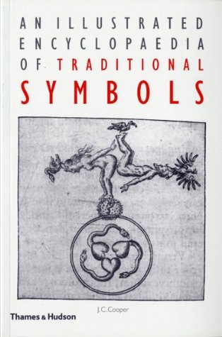 Illustrated Encyclopaedia of Traditional Symbols by J.C. Cooper
