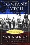 Company Aytch; or, A Side Show of the Big Show by Sam R. Watkins