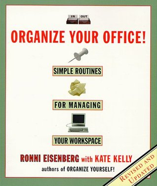 Organize Your Office: Revised Routines for Managing Your Workspace