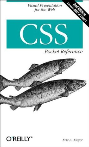 CSS Pocket Reference by Eric A. Meyer