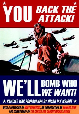 You Back the Attack! We'll Bomb Who We Want! by Micah Ian Wright