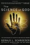 The Science of God: The Convergence of Scientific and Biblical Wisdom