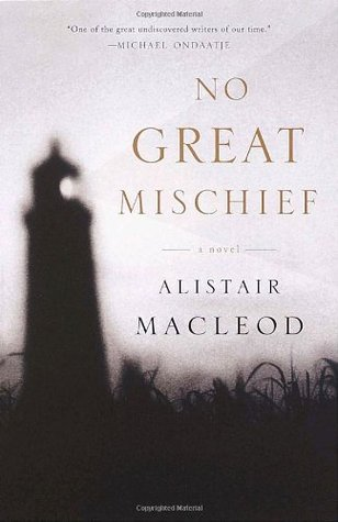 No Great Mischief by Alistair MacLeod