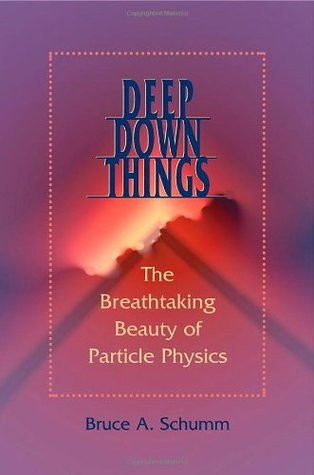 Deep Down Things: The Breathtaking Beauty of Particle Physics
