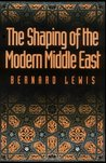 The Shaping of the Modern Middle East