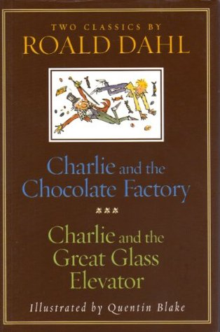 Charlie and the Chocolate Factory and Charlie and the Great G... by Roald Dahl