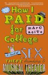 How I Paid for College: A Novel of Sex, Theft, Friendship & Musical Theater (Edward Zanni, #1)