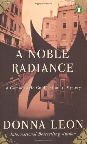 A Noble Radiance by Donna Leon