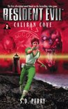 Caliban Cove by S.D. Perry