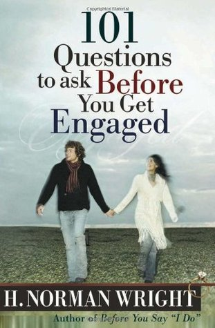 101 Questions to Ask Before You Get Engaged H Norman