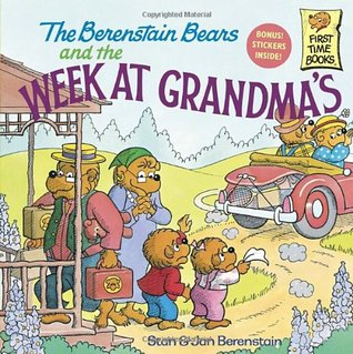 The Berenstain Bears and the Week at Grandma's by Stan Berenstain