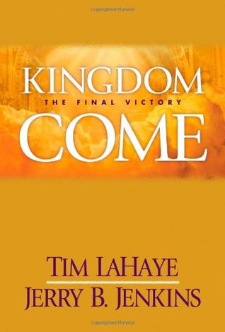 Kingdom Come: The Final Victory (Left Behind, #13)