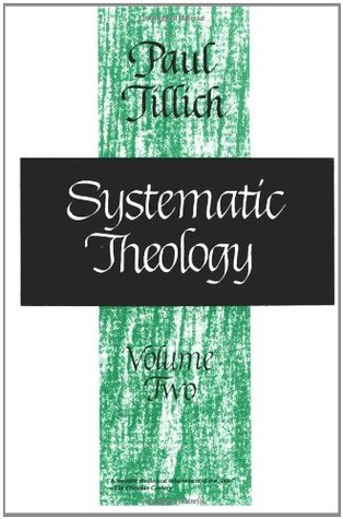 Systematic Theology, Vol 2 by Paul Tillich