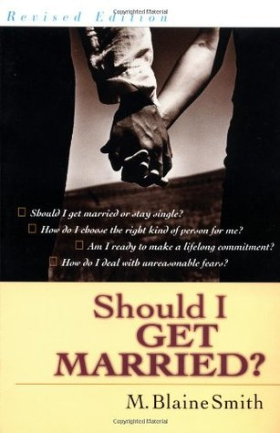 Should I Get Married? by M. Blaine Smith