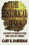 The Historical Jesus: Ancient Evidence for the Life of Christ