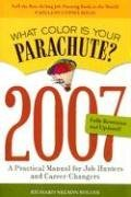 What Color Is Your Parachute? 2007 by Richard N. Bolles