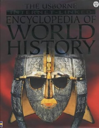 The Usborne Internet-Linked Encyclopedia of World History by Jane Bingham