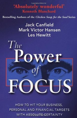 The Power Of Focus by Jack Canfield