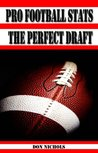 The Perfect Draft - 2011 (Pro Football Stats)