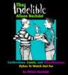 The Indelible Alison Bechdel: Confessions, Comix, and Miscellaneous Dykes to Watch Out For