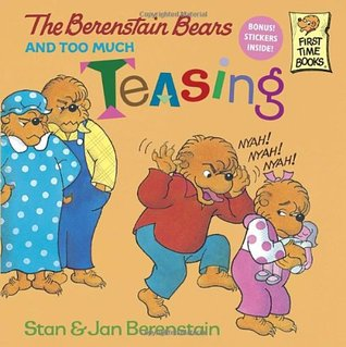 The Berenstain Bears and Too Much Teasing by Stan Berenstain