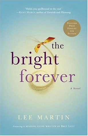 The Bright Forever by Lee  Martin