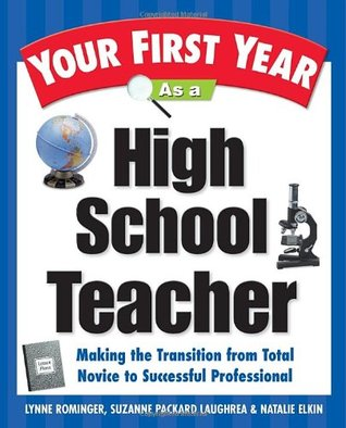 Your First Year as a High School Teacher by Lynne Marie Rominger