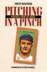 Pitching in a Pinch: or Baseball from the Inside