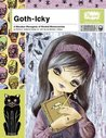 Goth-Icky: A Macabre Menagerie of Morbid Monstrosities