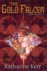 The Gold Falcon (The Silver Wyrm, #1; The Dragon Mage, #4)