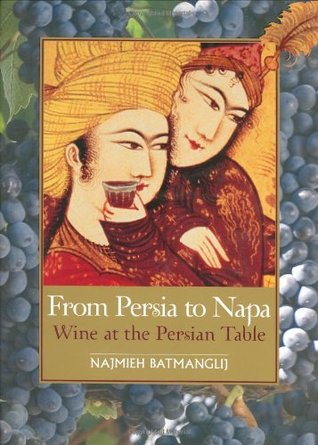 From Persia to Napa by Najmieh Batmanglij