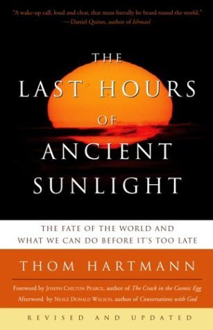 The Last Hours of Ancient Sunlight: The Fate of the World and What We Can Do Before It's Too Late