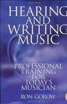 Hearing and Writing Music: Professional Training for Today's Musician 2nd Edition, Revised and Expanded