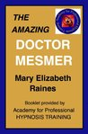 Booklet: The Amazing Doctor Mesmer (Hypnosis and Guided Imagery)