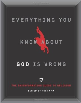 Everything You Know About God is Wrong by Russ Kick